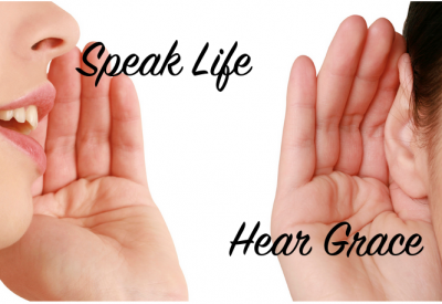 Speak life hear grace